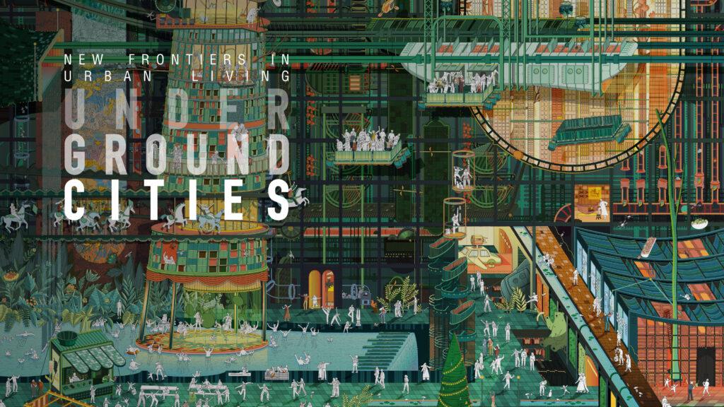 New Frontiers in Urban Living. Underground Cities
